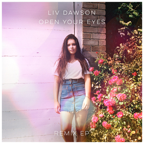 Open Your Eyes (Remix EP) by Liv Dawson