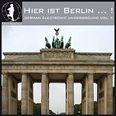 Hier Ist Berlin... 2! - German Electronic Undergound, Vol. 5 by Various Artists