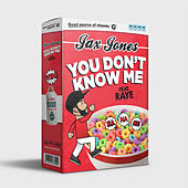 You Don't Know Me by Jax Jones
