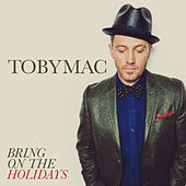 Bring On The Holidays von TobyMac