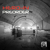 Preorder by Heroin