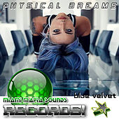 Blue Velvet by Physical Dreams