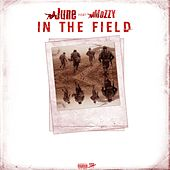 Play & Download In the Field (feat. Mozzy) by June | Napster