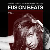 Fusion Beats (20 Underground Grooves), Vol. 5 by Various Artists