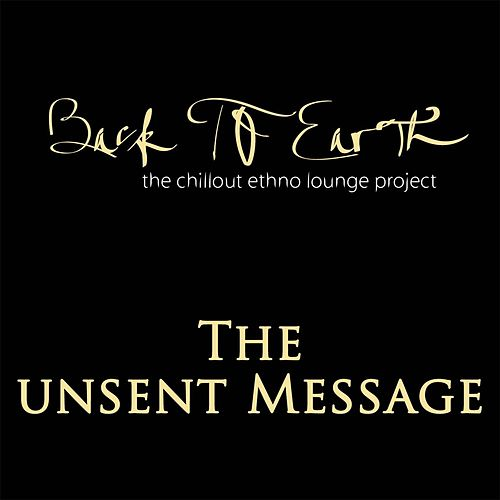 The Unsent Message (The Chillout Ethno Lounge Project) von Back to Earth