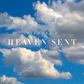 Heaven Sent by Michael e