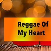 Reggae Of My Heart by Various Artists