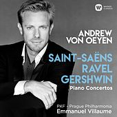 Play & Download Saint-Saëns, Ravel & Gershwin: Piano Concertos by Andrew Von Oeyen | Napster