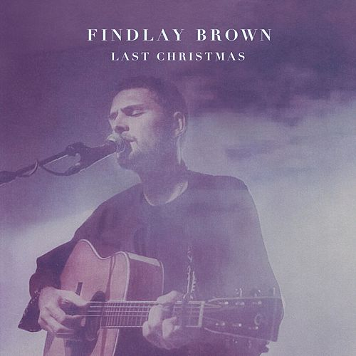 Last Christmas by Findlay Brown