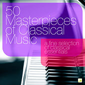 Play & Download 50 Masterpieces of Classical Music - A Fine Selection of Classical Essentials by Various Artists | Napster