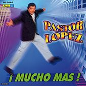 Play & Download ¡ Mucho Más ! by Pastor Lopez | Napster