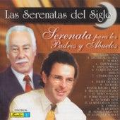 Las Serenatas del Siglo - Serenata para los Padres y Abuelos by Various Artists
