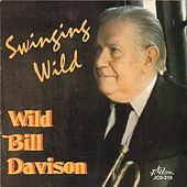 Play & Download Swinging Wild by Wild Bill Davison | Napster