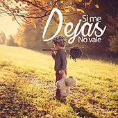 Play & Download Si Me Dejas No Vale by Various Artists | Napster