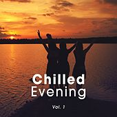Chilled Evening, Vol. 1 by Various Artists