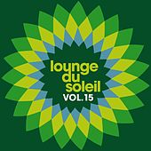 Play & Download Lounge du soleil, Vol. 15 by Various Artists | Napster