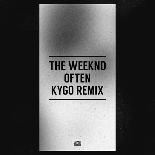 Often (Kygo Remix) by The Weeknd