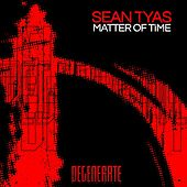 Matter of Time by Sean Tyas