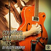 Countrys Memorable Hits By Rusty Draper by Rusty Draper