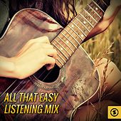 Play & Download All That Easy Listening Mix by Various Artists | Napster