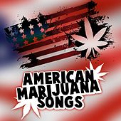 Play & Download American Marijuana Songs by Various Artists | Napster