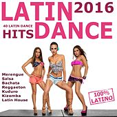 Latin Dance Hits 2016 (40 Latin Hits) by Various Artists
