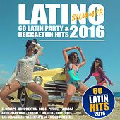 LATINO SUMMER 2016 (60 Latin Party & Reggaeton Hits) by Various Artists