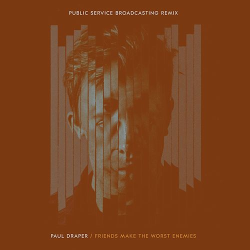 Friends Make the Worst Enemies (Public Service Broadcasting Remix) by Paul Draper