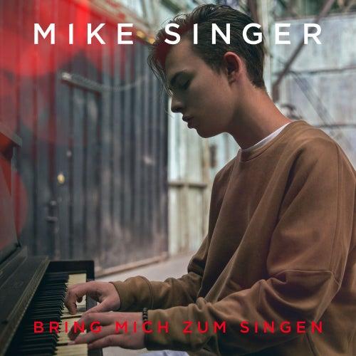 Bring mich zum Singen von Mike Singer
