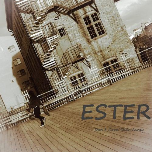 Don't Care / Slide Away di Ester