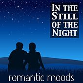 In The Still Of The Night: Romantic Moods by Various Artists