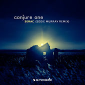 Play & Download Serac (Eddie Murray Remix) by Conjure One | Napster