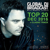 Play & Download Global DJ Broadcast - Top 20 December 2016 by Various Artists | Napster