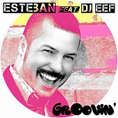 Play & Download Groovin' by Esteban | Napster
