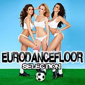Eurodancefloor Selection by Various Artists