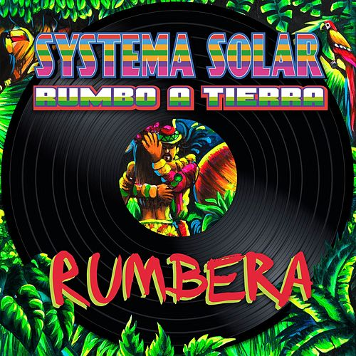 Play & Download Rumbera by Systema Solar | Napster