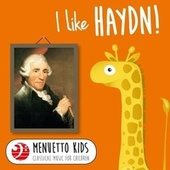 I Like Haydn! (Menuetto Kids - Classical Music for Children) by Various Artists