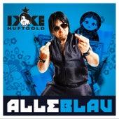 Alle Blau by Ikke Hüftgold
