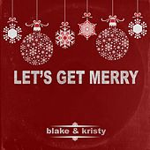 Play & Download Let's Get Merry by Blake | Napster
