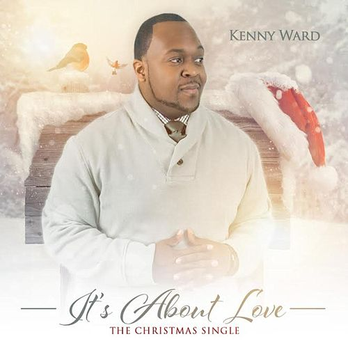 Play & Download It's About Love by Kenny Ward | Napster