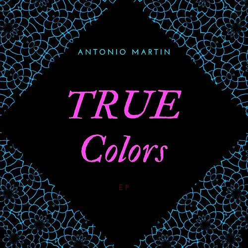 Play & Download True Colors by Antonio Martin | Napster