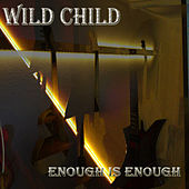 Play & Download Enough Is Enough by WILD CHILD | Napster