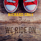 Play & Download We Ride On by Richard Grey | Napster