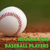 Reggae For Baseball Players by Various Artists