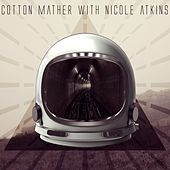 Play & Download Cotton Mather with Nicole Atkins by Cotton Mather | Napster