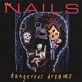 Play & Download Dangerous Dreams by the Nails | Napster