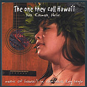 Play & Download The One They Call Hawaii by Na Kama Hele | Napster