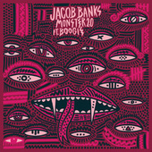 Monster 2.0 by Jacob Banks