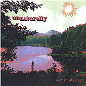 Play & Download Unnaturally by Nathan Stamps | Napster