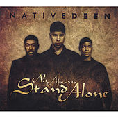 Play & Download Not Afraid to Stand Alone by Native Deen | Napster